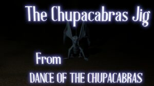 The Chupacabras Jig - A Monster Dance From A Novel By Horror Author Lori R. Lopez