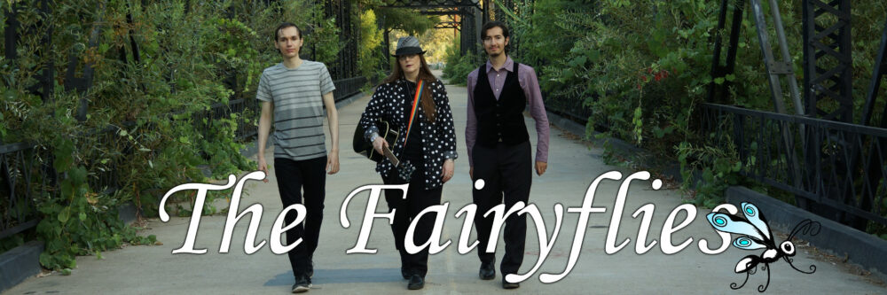 The Fairyflies - A Family Band Of Lori R. Lopez, Noel Lopez, Rafael Lopez