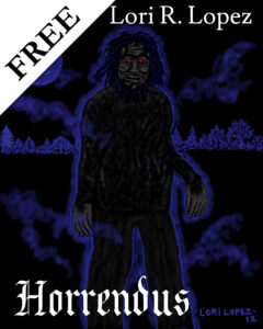 Horrendus Short Story By Horror Author Lori R. Lopez