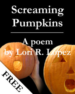 Screaming Pumpkins - A Poem By Horror Author Lori R. Lopez