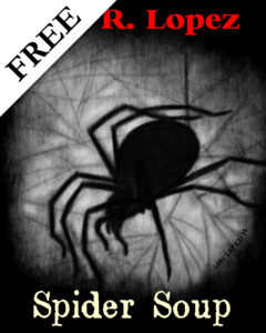 Spider Soup Short Story By Horror Author Lori R. Lopez