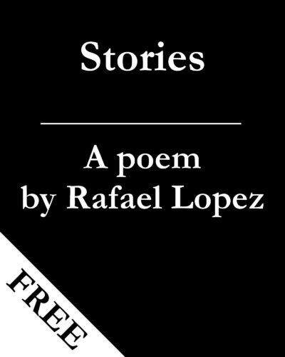 Stories - A Poem By Fantasy Author Rafael Lopez