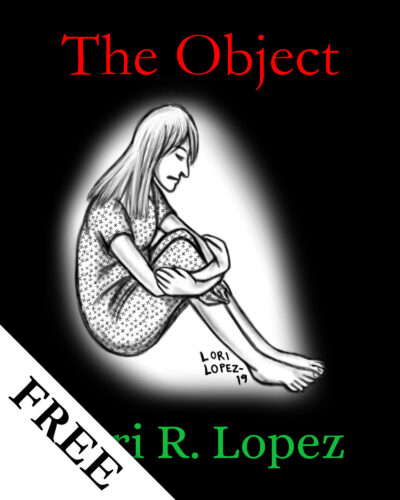 The Object Short Story By Horror Author Lori R. Lopez