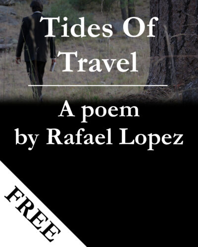 Tides Of Travel - A Poem By Fantasy Author Rafael Lopez