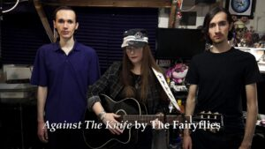 The Fairyflies band - Noel Lopez, Lori R. Lopez, Rafael Lopez singing Against The Knife