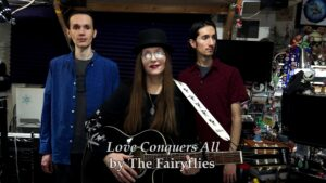 The Fairyflies band - Noel Lopez, Lori R. Lopez, Rafael Lopez singing Love Conquers All